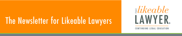 The Likeable Lawyer Continuing Legal Education newsletter